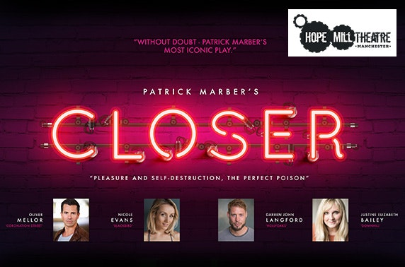 Closer at Hope Mill Theatre