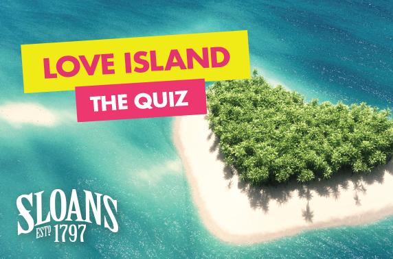 Love Island Quiz Night at Sloans