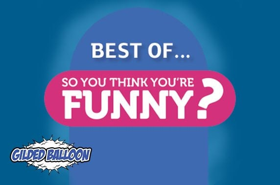 The Best of So You Think You're Funny at the Fringe