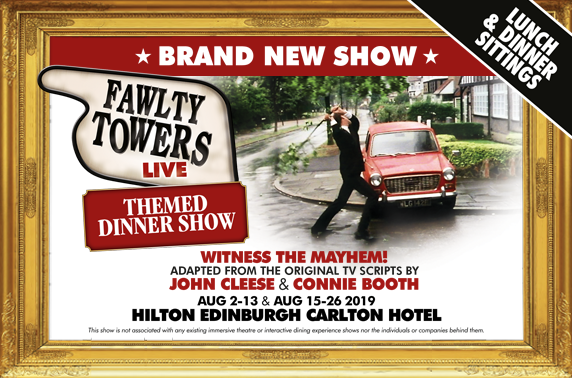 Brand new Fawlty Towers Live Themed Dinner Show at The Fringe