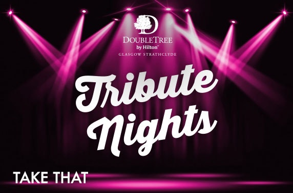 Take That Tribute night & dinner, 4* DoubleTree by Hilton Strathclyde